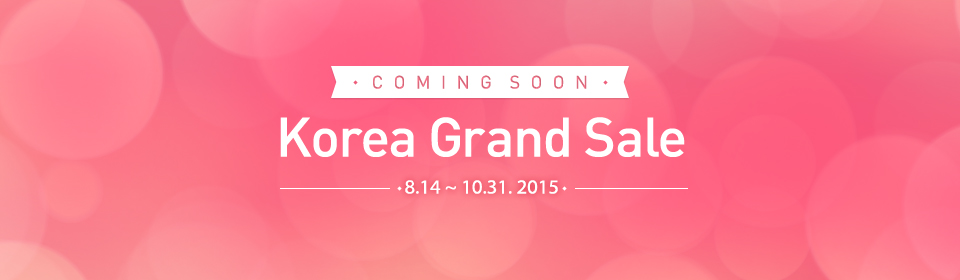 Coming Soon! Korea Grand Sale!!