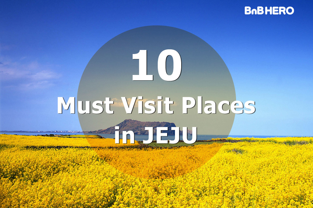 10 Must Visit Places in Jeju-do