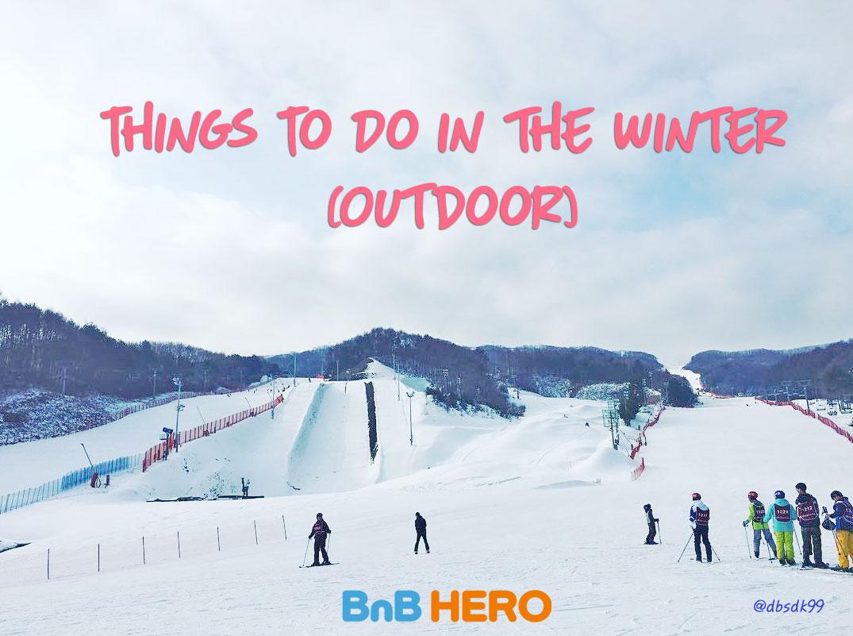 2016/2017 Outdoor Winter Activities in Korea!