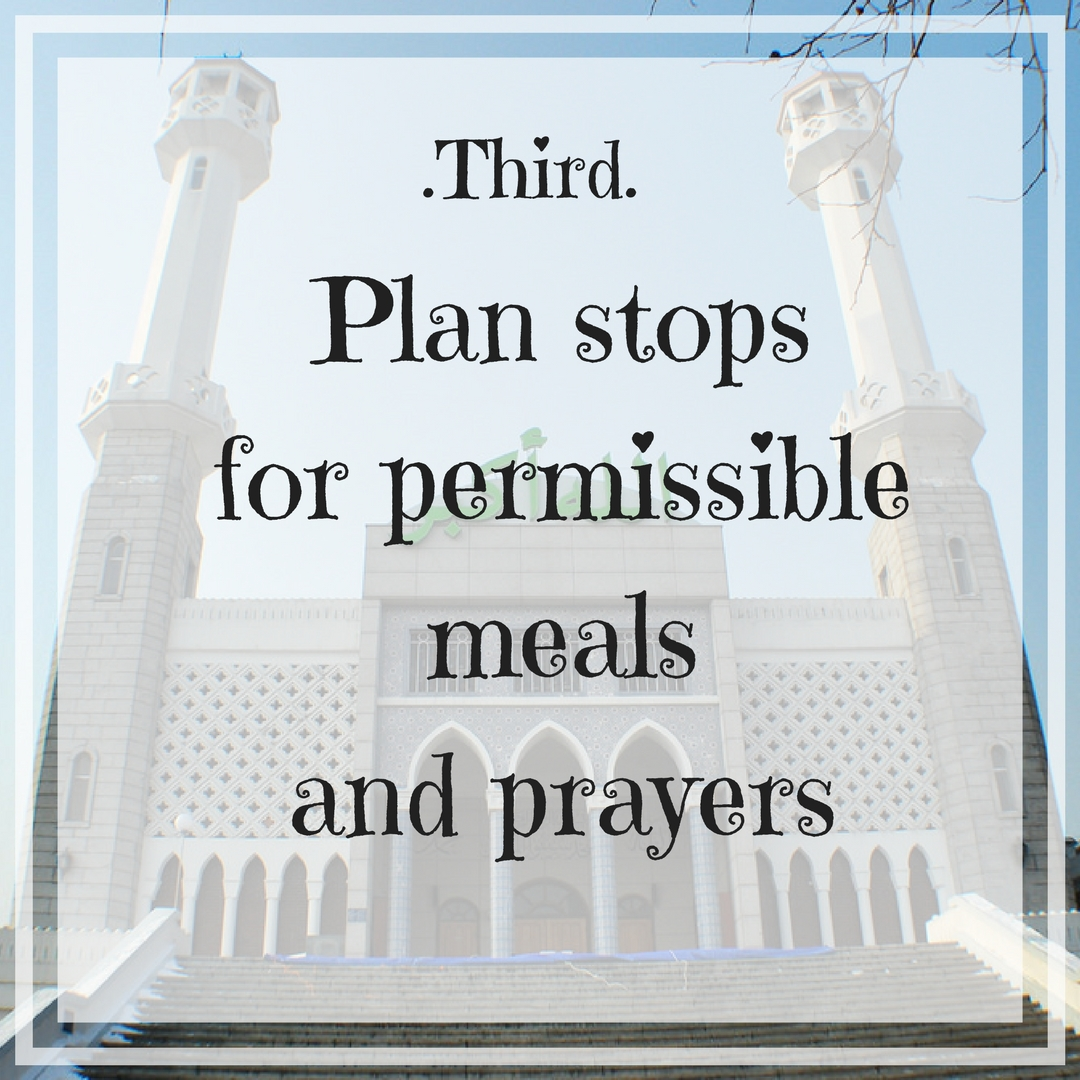 Plan stops for permissible meals and prayers