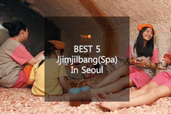 The BEST 5 Jjimjilbang(Spa) in Seoul
