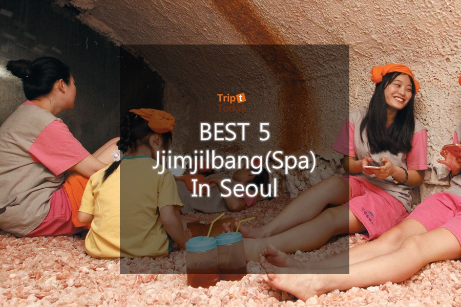 The BEST 5 Jjimjilbang(Spa) in Seoul